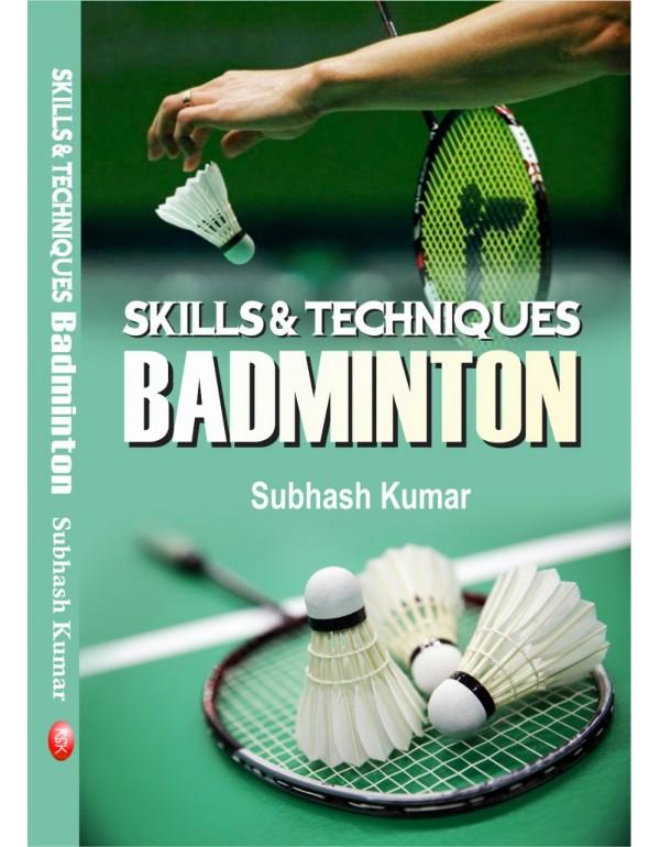 Skill Techniques  Badminton