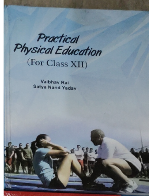 PRACTICAL PHYSICAL EDUCATION CLASS -XII